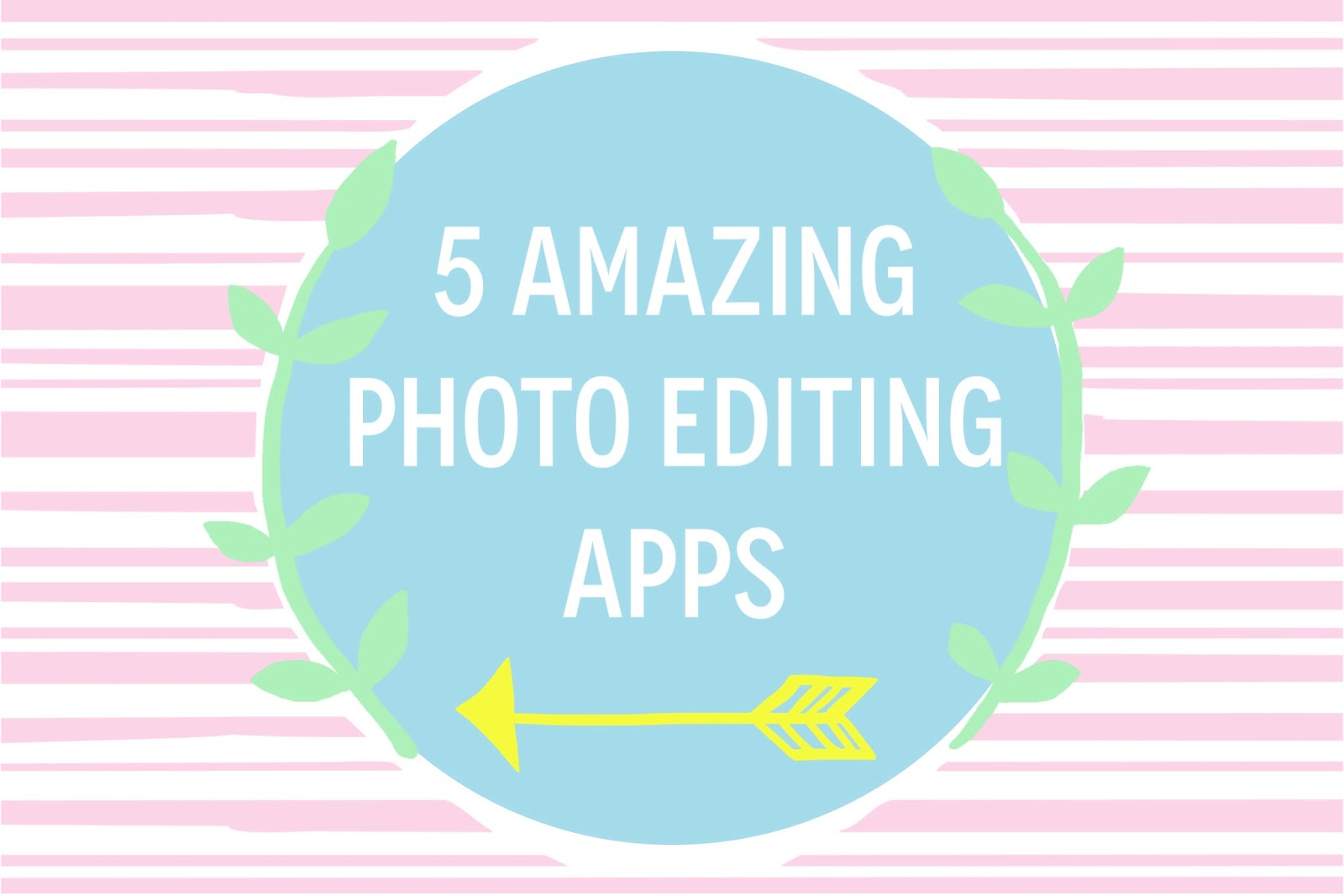 5 photo editing apps you need in your life, best photo editing apps