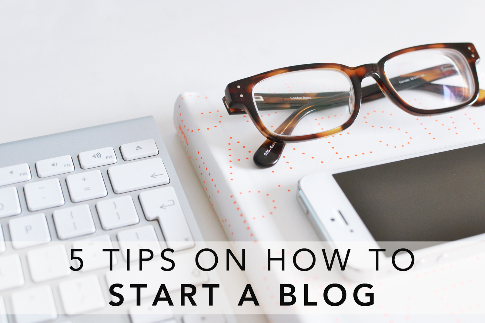 five tips on how to start a blog