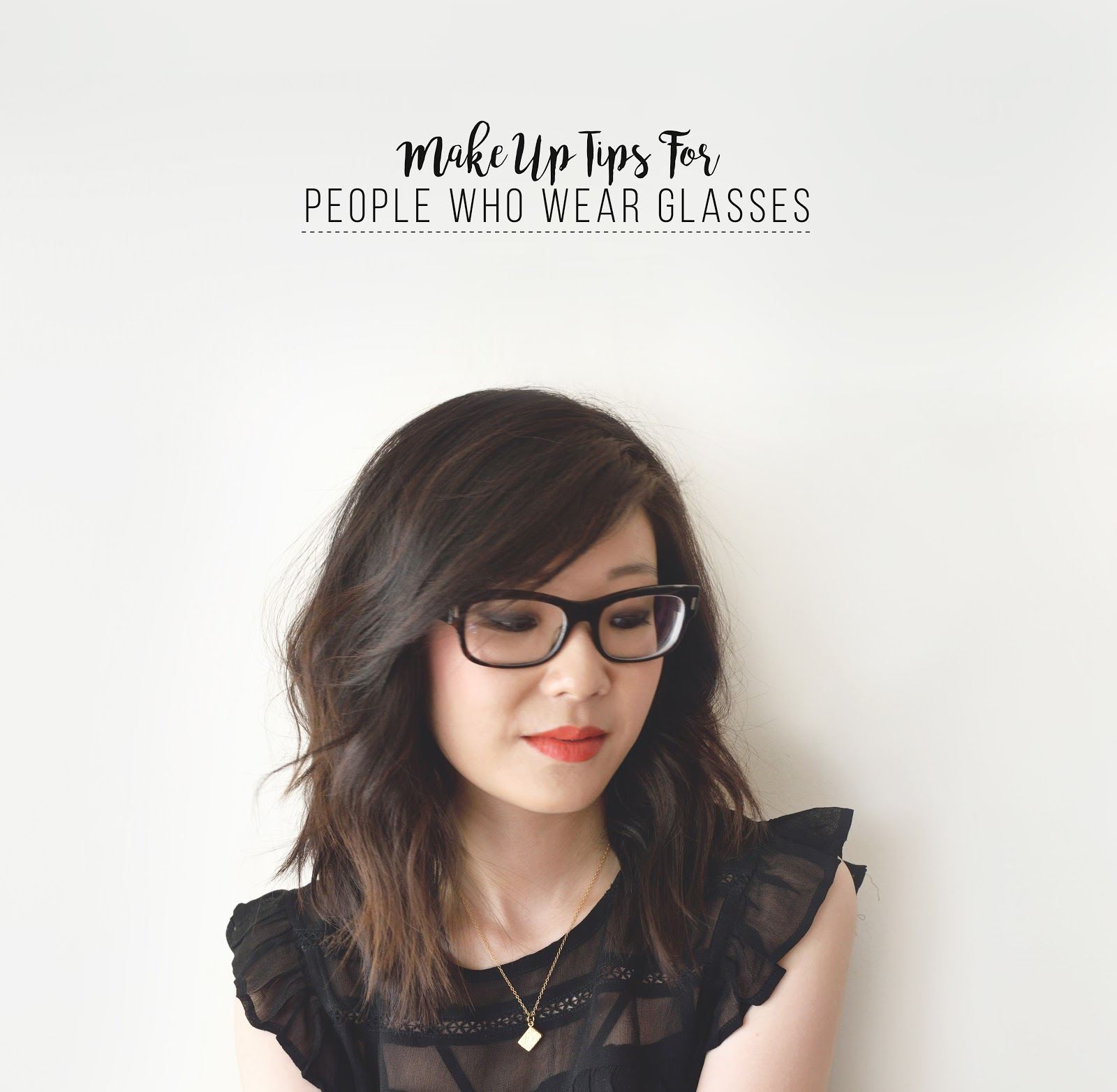 Make Up Tips For Glasses Wearers With Before After Pics